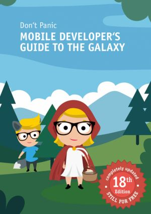 Don't Panic: Mobile Developer's Guide to The Galaxy