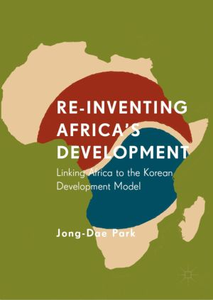 Re-Inventing Africa's Development