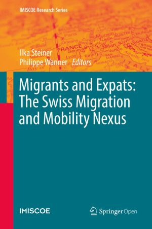 Migrants and Expats: The Swiss Migration and Mobility Nexus