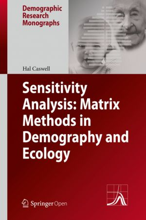 Sensitivity Analysis: Matrix Methods in Demography and Ecology