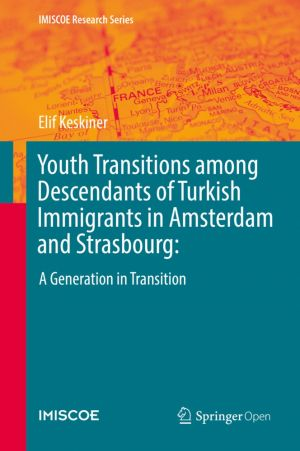 Youth Transitions among Descendants of Turkish Immigrants in Amsterdam and Strasbourg: