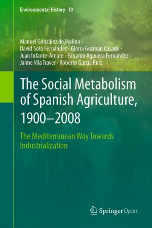 The Social Metabolism of Spanish Agriculture, 1900–2008