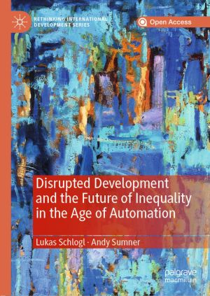 Disrupted Development and the Future of Inequality in the Age of Automation