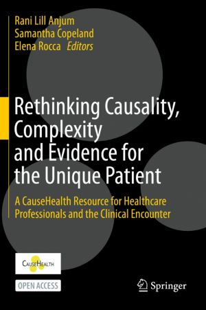Rethinking Causality, Complexity and Evidence for the Unique Patient