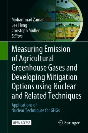 Measuring Emission of Agricultural Greenhouse Gases and Developing Mitigation Options using Nuclear and Related Techniques