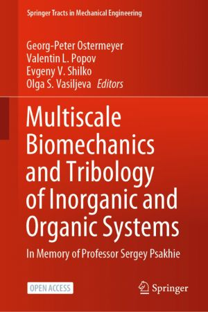 Multiscale Biomechanics and Tribology of Inorganic and Organic Systems