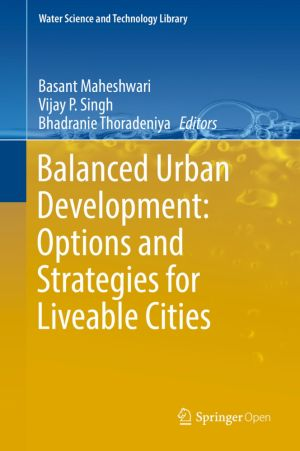 Balanced Urban Development: Options and Strategies for Liveable Cities