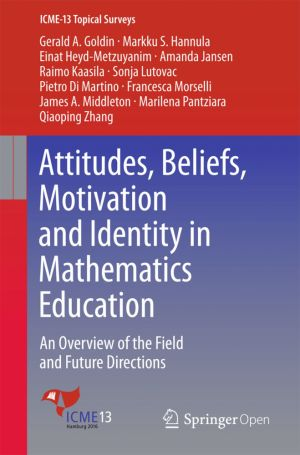 Attitudes, Beliefs, Motivation and Identity in Mathematics Education