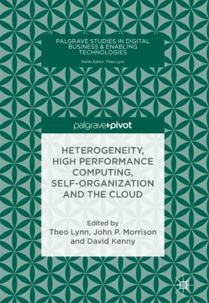 Heterogeneity, High Performance Computing, Self-Organization and the Cloud