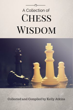 A Collection of Chess Wisdom