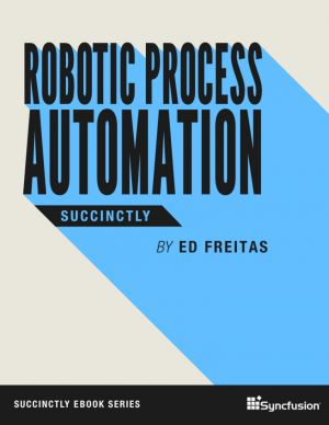Robotic Process Automation Succinctly
