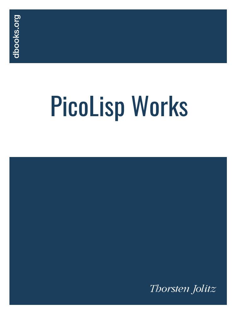 PicoLisp Works