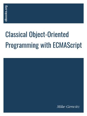 Classical Object-Oriented Programming with ECMAScript