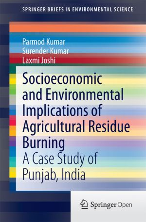 Socioeconomic and Environmental Implications of Agricultural Residue Burning