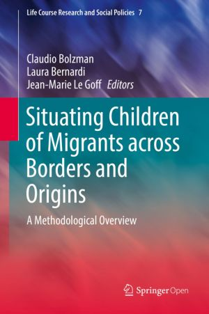 Situating Children of Migrants across Borders and Origins